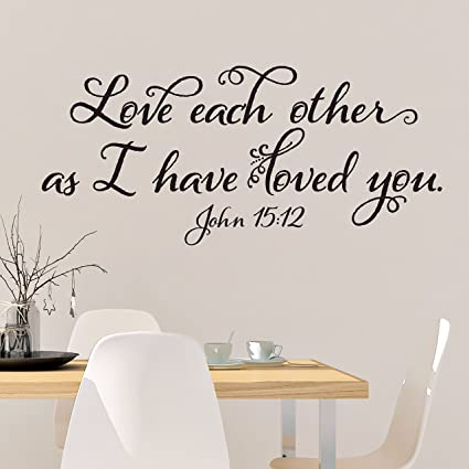 Amazon.com: John 15:12 Love Each Other As I Have Loved You - Bible ...