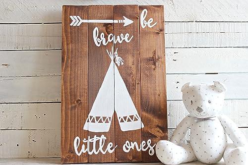 Tribal Nursery Decor Be Brave Little One Teepee Wood Sign Nursery Wall Art Size 12 X17 Inches Amazon Co Uk Handmade