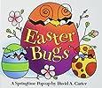 Easter Bugs : A Springtime Pop-up by David A Carter