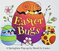 Easter Bugs: A Springtime Pop-Up By David A.