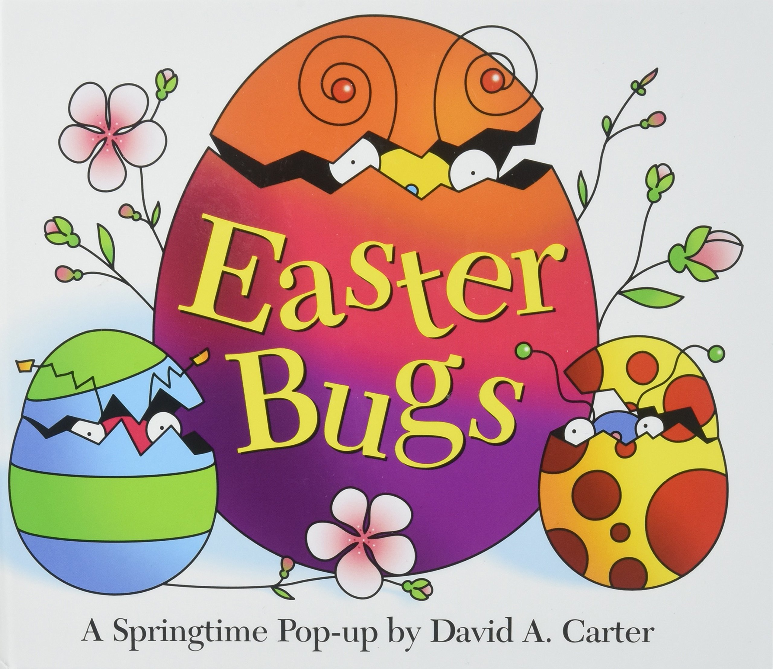 Easter Bugs : A Springtime Pop-up by David A Carter: David A. Carter:  9780689818622: Amazon.com: Books
