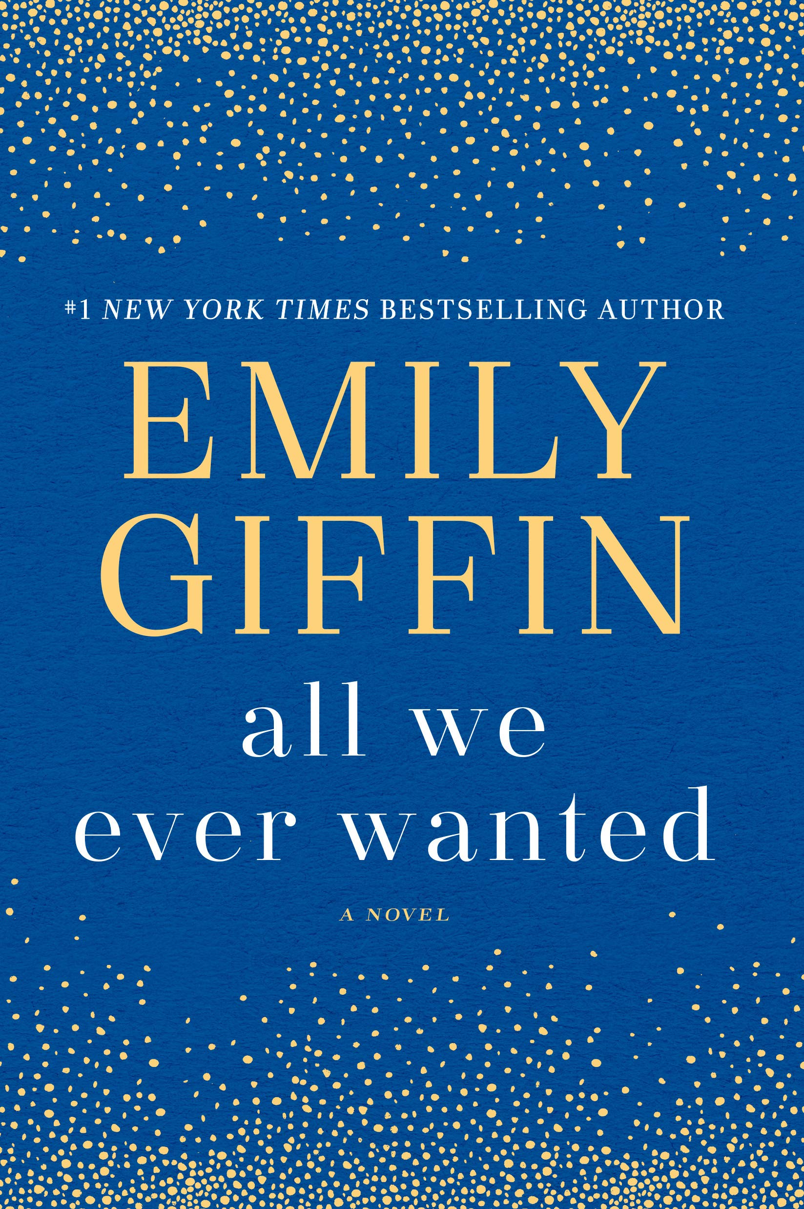 All We Ever Wanted Novel
