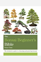 The Bonsai Bible: The definitive guide to choosing and growing bonsai (Octopus Bible Series) (English Edition) eBook Kindle