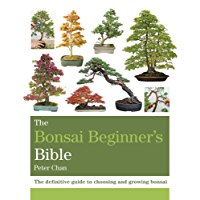The Bonsai Bible: The definitive guide to choosing and growing bonsai (Octopus Bible Series) (English Edition)