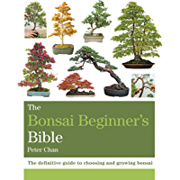 The Bonsai Bible: The definitive guide to choosing and growing bonsai (Octopus Bible Series)