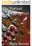 The Portrait Of The Dying Girl: Are you really living if you are dead inside?