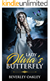 Lady Olivia's Butterfly (Scandalous: Three Daring Charades in the Pursuit of Love Book 2)