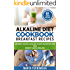 Alkaline Diet Cookbook: Breakfast Recipes: Insanely Good Alkaline Plant-Based Recipes for Weight Loss & Healing (Alkaline Recipes, Plant Based Cookbook Book 1)