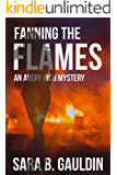 Fanning the Flames: An Avery Rich Mystery