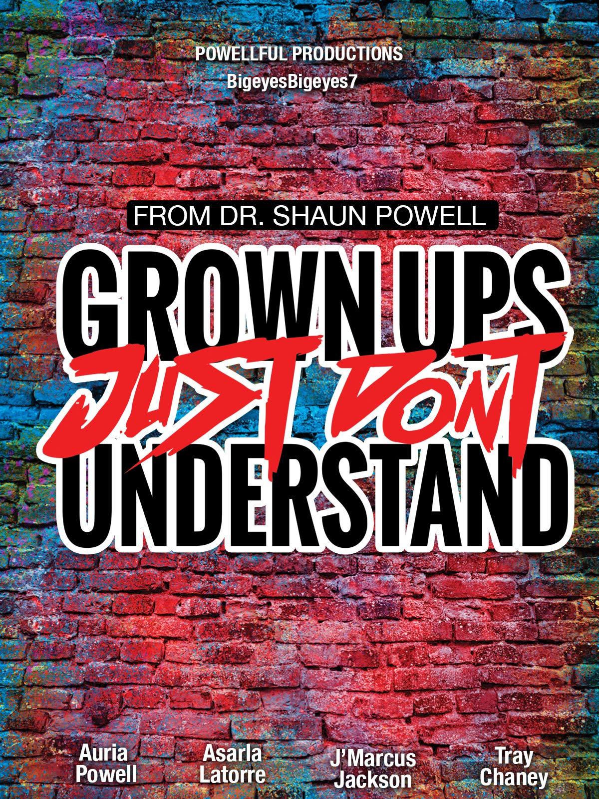 GrownUps Just Dont Understand