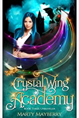 Crystal Wing Academy: Book Three, Unraveler Kindle Edition