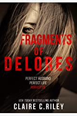 Fragments of Delores: a romantic suspense from the author of 'Beautiful Victim' Kindle Edition