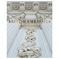 British Embassies: Their Diplomatic and Architectural History