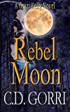 Rebel Moon: A Grazi Kelly Novel: Book 3 (Grazi Kelly Novel Series)