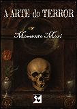 A Arte do Terror - Memento Mori: Edição Especial