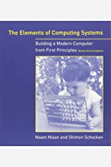 The Elements of Computing Systems: Building a Modern Computer from First Principles Paperback