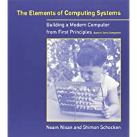 The Elements of Computing Systems – Building a Modern Computer from First Principles (The MIT Press)