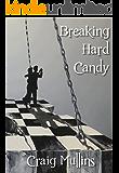 Breaking Hard Candy