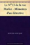 Le N°13 de la rue Marlot - Mémoires d'un détective