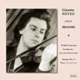 ブラームス : ヴァイオリン協奏曲 | ヴァイオリン・ソナタ 第3番 (Ginette Neveu plays Brahms ~ Violin Concerto /Conductor : Hans Schmidt-Isserstedt, Violin Sonata No.3 / Piano : Jean-Paul Neveu) [CD] [日本語解説書付] [Live Recording]
