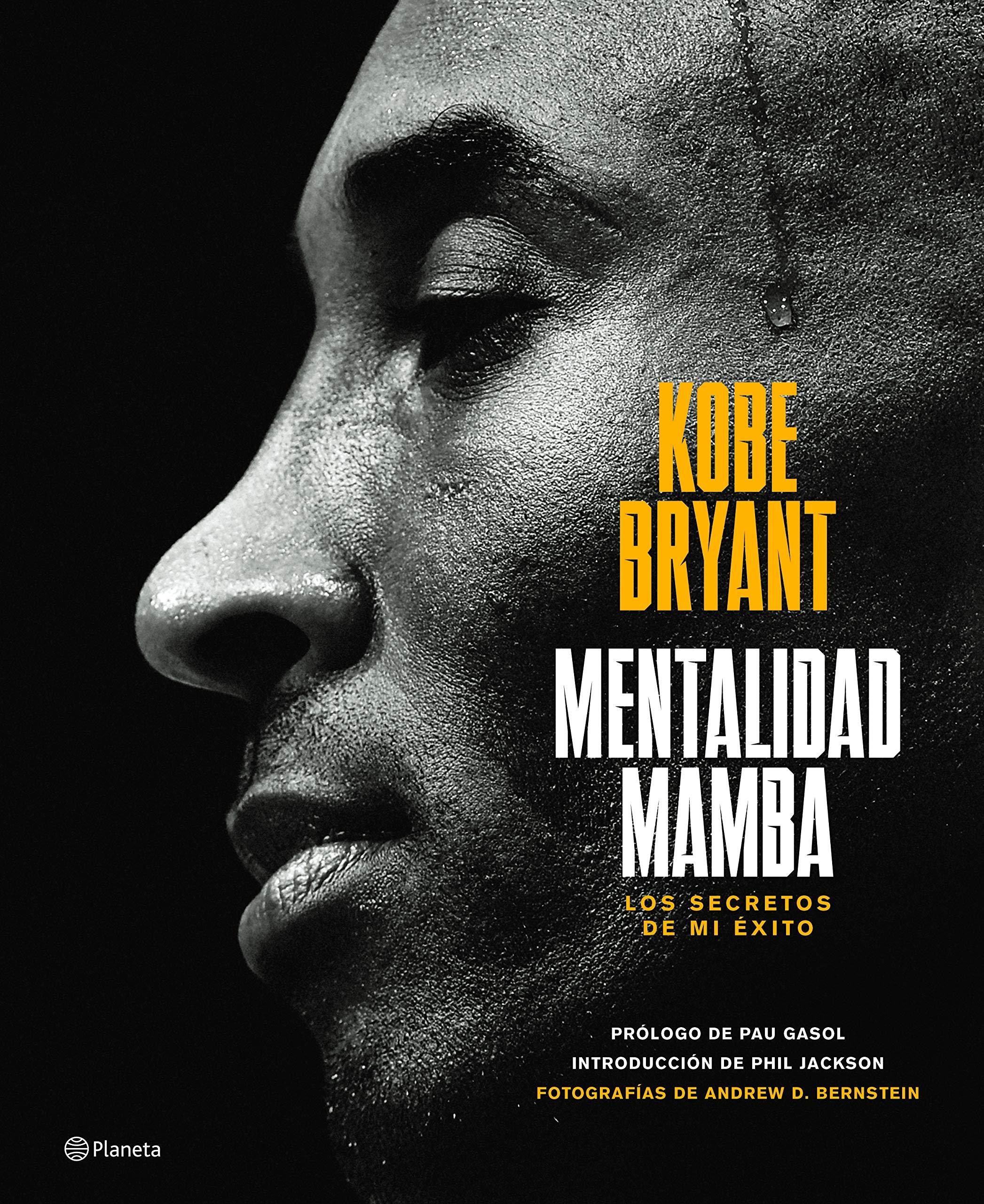 Amazon Com Mentalidad Mamba The Mamba Mentality Los Secretos De Mi Exito Spanish Edition 9786070767302 Bryant Kobe Libros