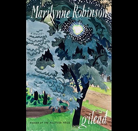 Gilead A Novel Kindle Edition By Robinson Marilynne Literature Fiction Kindle Ebooks Amazon Com