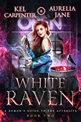 White Raven (A Demon's Guide to the Afterlife Book 2) Kindle Edition