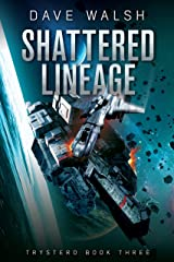 Shattered Lineage (Trystero Book 3) Kindle Edition