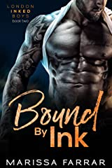 Bound by Ink (London Inked Boys Book 2) Kindle Edition