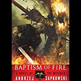 Baptism of Fire: The Witcher, Book 3