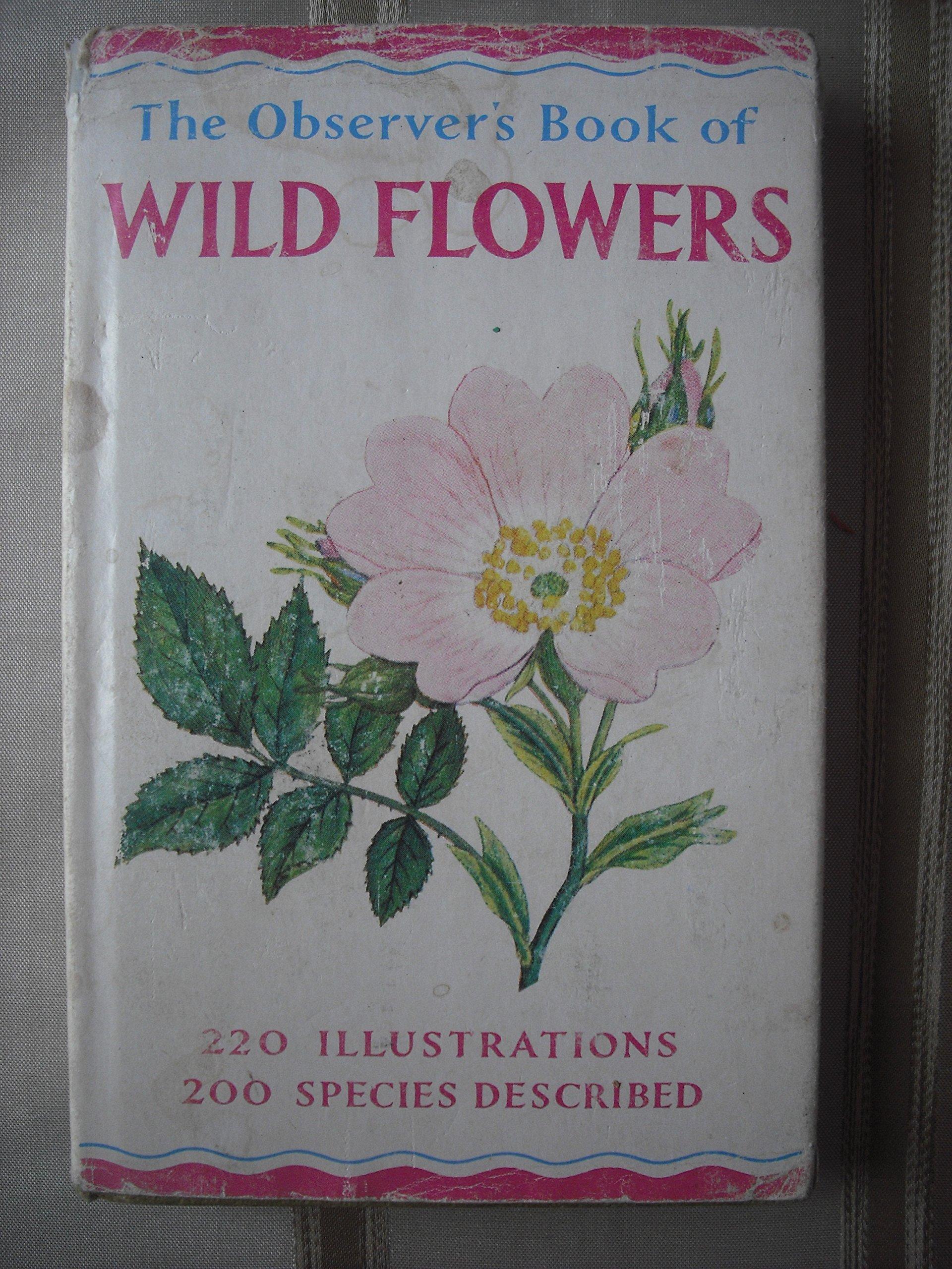The Observer's Book of Wild Flowers: W. J. Stokoe: 7436790882527: Books -  Amazon.ca