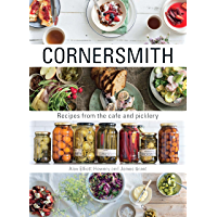 Cornersmith: Recipes from the cafe and picklery