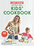 I Quit Sugar Kids Cookbook: 85 Easy and Fun Sugar-Free Recipes for Your Little People