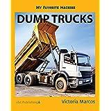 My Favorite Machine: Dump Trucks (My Favorite Machines)