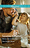 Mills & Boon : White Christmas For The Single Mum (Christmas Miracles in Maternity)