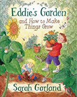 Eddie's Garden: And How To Make Things
