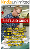 First-aid Guide: 15 Basic Medicine Lessons On How To Help Person In Case Of Emergency And How To Assemble Your First-aid Kit