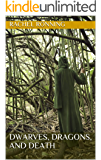 Dwarves, Dragons, and Death (Kinowenn Chronicles Vol V)
