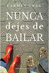 NUNCA DEJES DE BAILAR (Spanish Edition) Kindle Edition