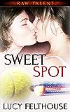 Sweet Spot: A Lesbian Sports Romance Novella (Raw Talent Book 2)