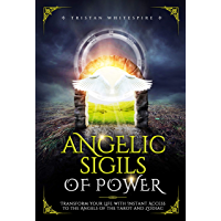Angelic Sigils of Power: Transform Your Life with Instant Access to the Angels of the Tarot and Zodiac (English Edition)
