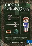 Tudo que um geek deve saber: Uma incrível jornada épica entre RPGs, jogos online e reinos imaginários.