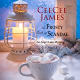 The Frosty Taste of Scandal: An Angel Lake Mystery: Walking Calamity Cozy Mystery, Book 6
