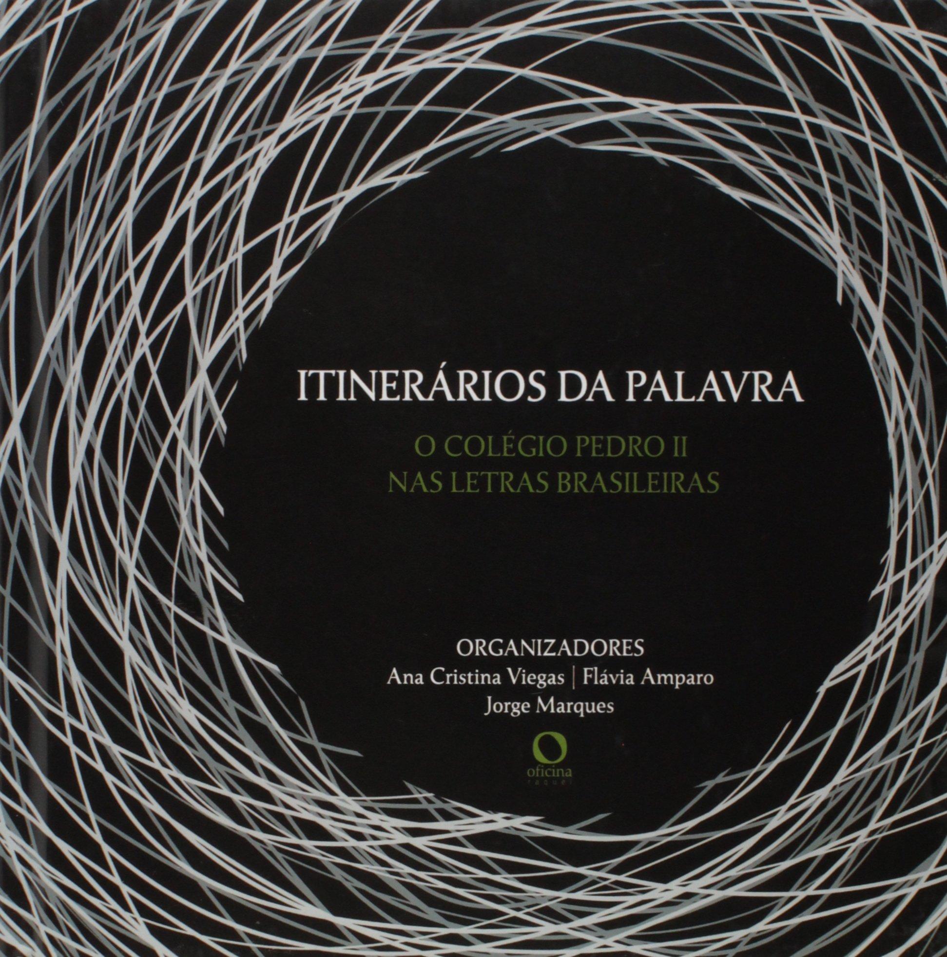 Itinerarios Da Palavra (Em Portuguese do Brasil): Ana Cristina;Amparo, Flavia Marques Jorge;Viegas: 9788565505345: Amazon.com: Books