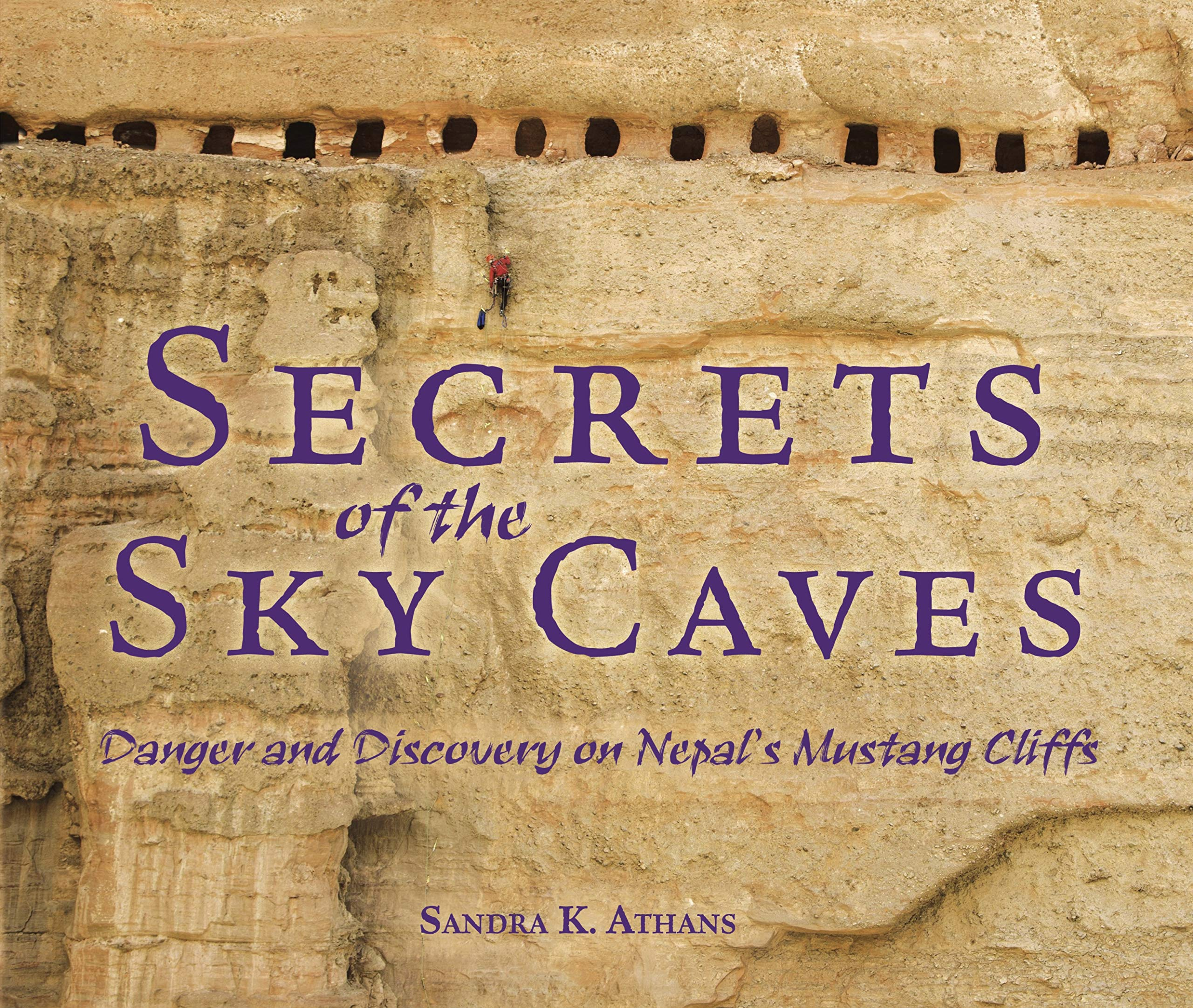 Download Secrets of the Sky Caves: Danger and Discovery on Nepal's Mustang Cliffs (Nonfiction - Grades 4-8) ebook