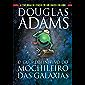 O guia definitivo do mochileiro das galáxias: A trilogia de cinco em um único volume