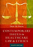 Contemporary Issues in Healthcare Law & Ethics