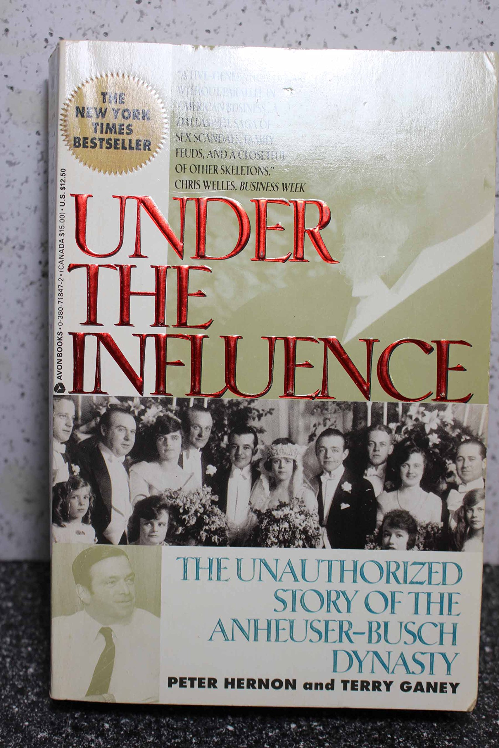Under the Influence: The Unauthorized Story of the Anheuser-Busch