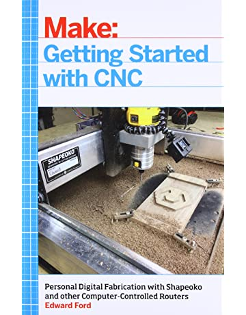 Getting Started with CNC: Personal Digital Fabrication with