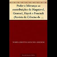 Poder e liderança: as contribuições de Maquiavel Gramsci Hayek e Foucault (Revista de Ciências da Administração. V.12 n.26 janeiro-abril de 2010)